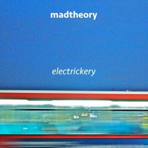 madtheory-electrickery